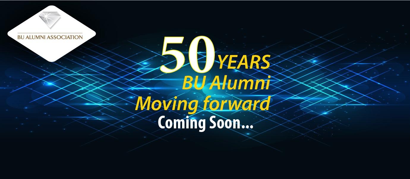 50 YEARS BU Alumni Moving Forward งานคืนสู่เหย้า 50 ปี สมาคมศิษย์เก่ามหาวิทยาลัยกรุงเทพ